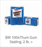 BM 1004 Thum Gum Sealing