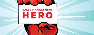 Become Sales Management Superhero pt 2